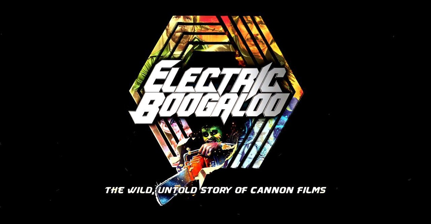 Electric Boogaloo: The Wild, Untold Story of Cannon Films