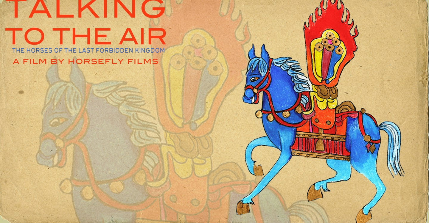 Talking to the Air: The Horses of the Last Forbidden Kingdom