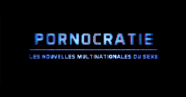 Pornocracia: Las nuevas multinacionales del sexo