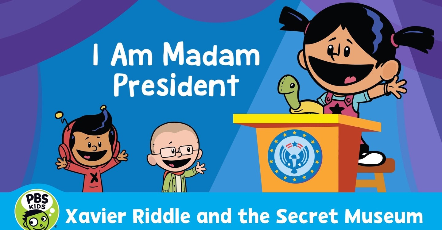 Xavier Riddle and the Secret Movie: I Am Madam President