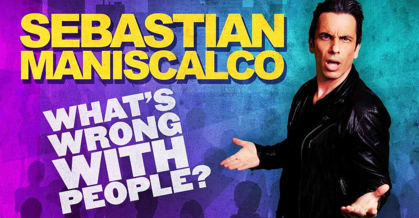 Sebastian Maniscalco: What's Wrong with People?