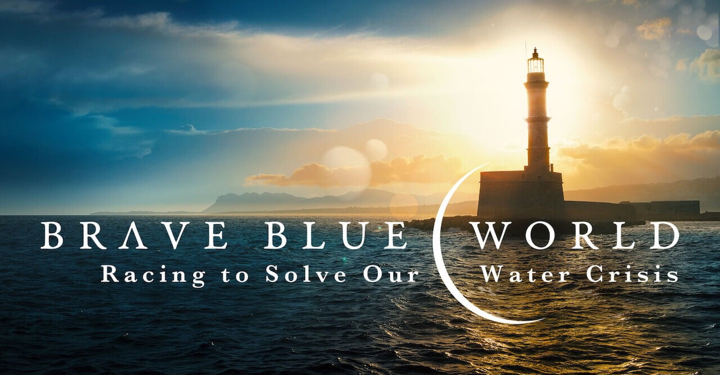 Brave Blue World: Racing to Solve Our Water Crisis