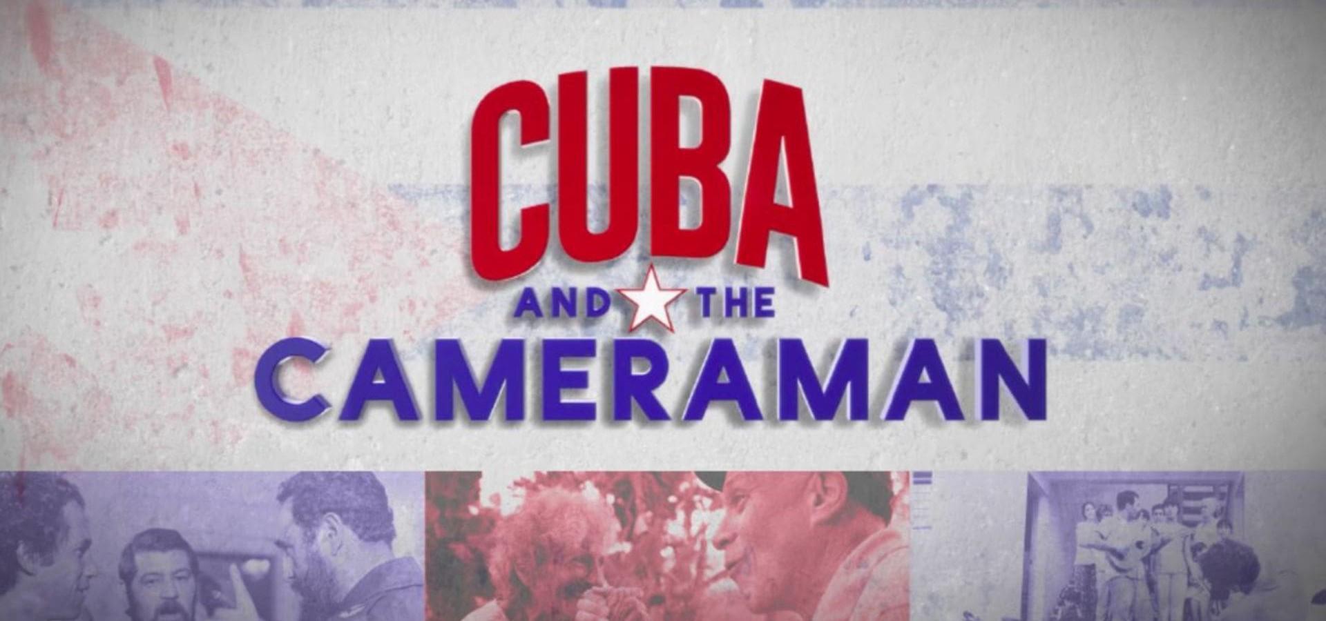 Cuba and the Cameraman