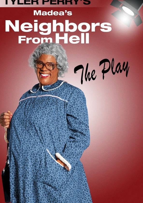 Tyler Perry's Madea's Neighbors from Hell - The Play