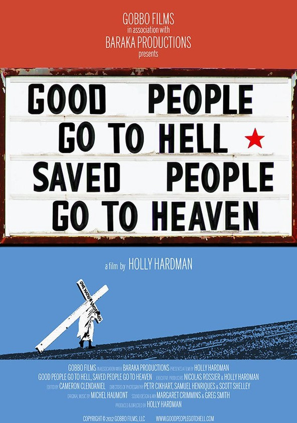Good People Go to Hell,  Saved People Go to Heaven poster