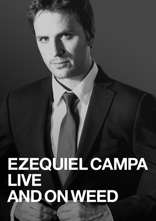 Ezequiel Campa: Live and on Weed poster
