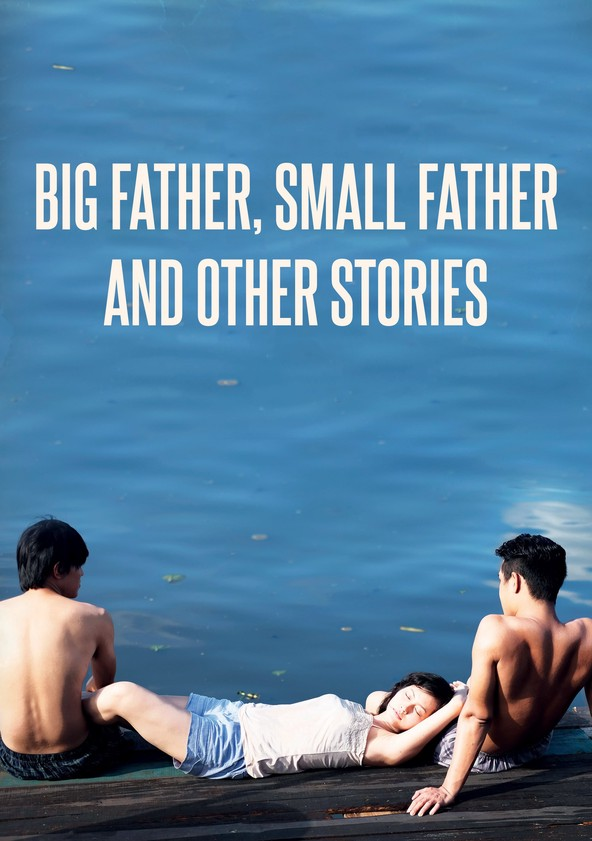 Big Father, Small Father and Other Stories poster