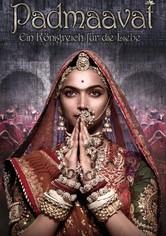 Padmaavat - Ein Königreich für die Liebe