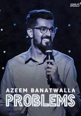 Azeem Banatwalla: Problems