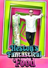 Heston's Fantastical Food