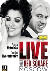Netrebko and Hvorostovsky: Live in Red Square