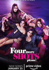 Four More Shots Please