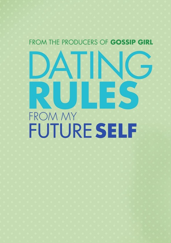 Letmewatchthis dating rules from my future self
