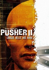 Pusher II - Sangue nelle mie mani