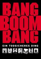 Bang Boom Bang - Ein todsicheres Ding
