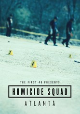 The First 48 Presents: Homicide Squad Atlanta