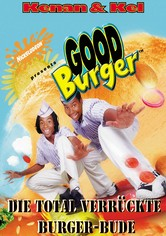 Good Burger - Die total verrückte Burger-Bude