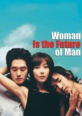 Die Frau ist die Zukunft des Mannes