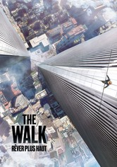 The Walk : Rêver plus haut