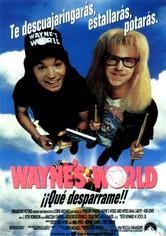 Wayne's World: ¡Qué desparrame!