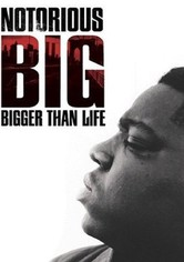 Notorious B.I.G.: Bigger Than Life