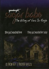 Goodnight, Sugar Babe: The Killing of Vera Jo Reigle