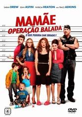 Mamãe - Operação Balada
