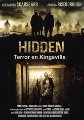 Hidden: Terror en Kingsville