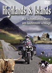 Highlands and Islands - Wo Schottlands Herz am lautesten schlaegt