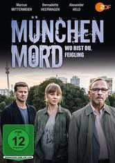 München Mord - Wo bist du, Feigling?