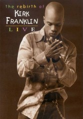The Rebirth of Kirk Franklin: Live