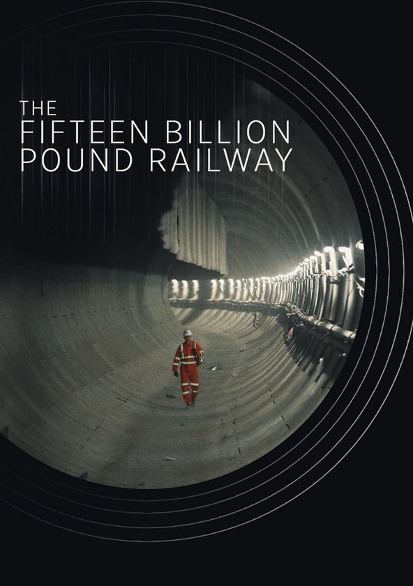 The Fifteen Billion Pound Railway Season 1 poster