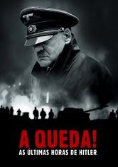 A Queda: Hitler e o fim do Terceiro Reich
