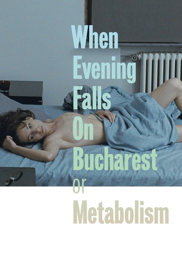 When Evening Falls on Bucharest or Metabolism
