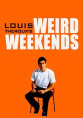 Louis Theroux's Weird Weekends