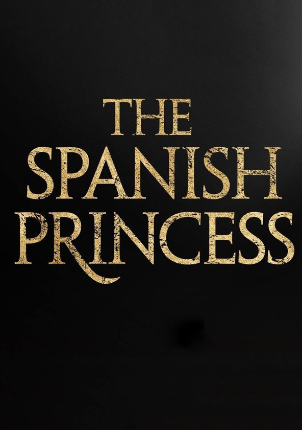 The Spanish Princess Season 1 poster