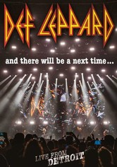 Def Leppard: And There Will Be a Next Time - Live from Detroit