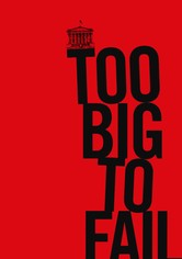 Too Big to Fail - Il crollo dei giganti