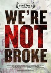 We're Not Broke
