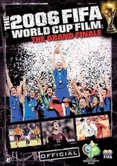 2006 FIFA World Cup Official Film: The Grand Finale
