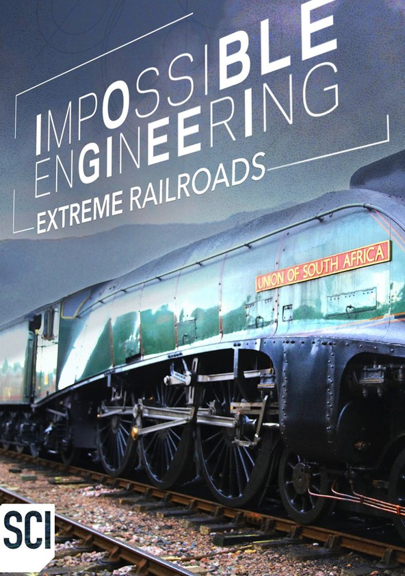 Impossible Engineering Season 4: Extreme Railroads poster
