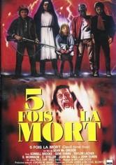 5 fois la mort