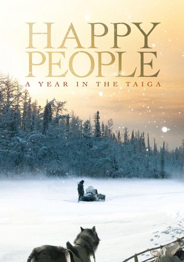 Gente feliz: un año en la Taiga poster