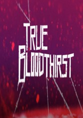 True Bloodthirst