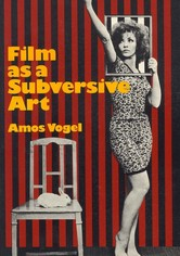 Film as Subversive Art: Amos Vogel and Cinema 16