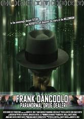 Frank DanCoolo: Paranormal Drug Dealer