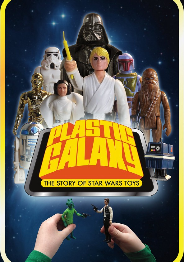 Plastic Galaxy: The Story of Star Wars Toys poster
