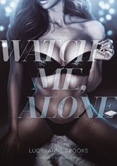 Watch Me, Alone