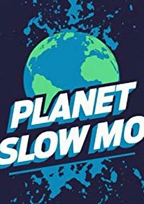 Planet Slow Mo