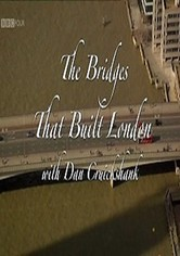 The Bridges That Built London